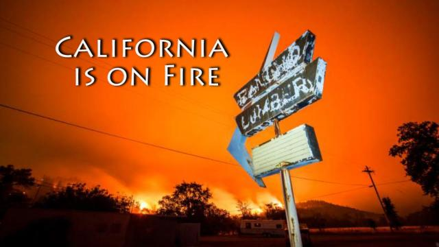 California is on Fire.