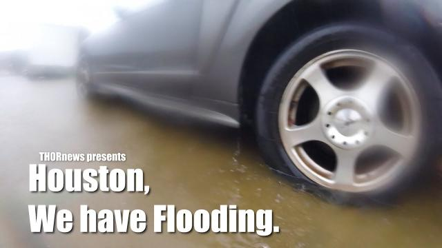 High Noon & It is flooding in Houston. - a THORnews adventure!
