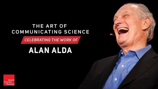 The Art of Communicating Science. Celebrating the Work of Alan Alda.