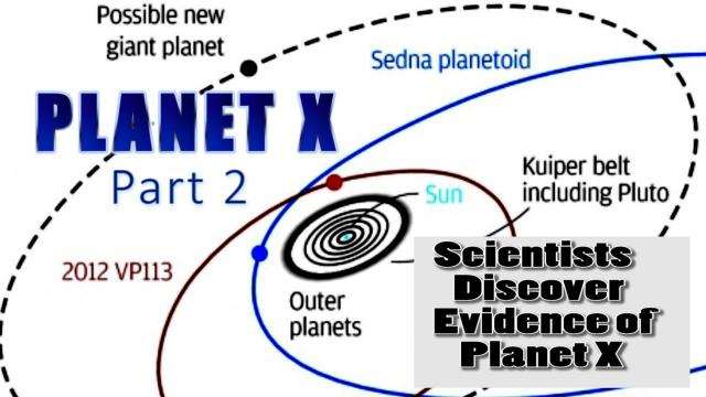 Scientists find evidence of Planet X - Part 2 - Massive Planet, STRONG EVIDENCE