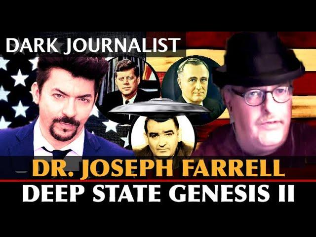 Dark Journalist And Dr. Joseph Farrell: Deep State Genesis 2 UFO File Secret Finance JFK Trump Nixon
