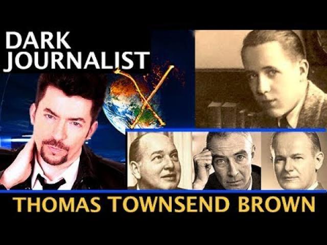 DARK JOURNALIST X-SERIES 43: THOMAS TOWNSEND BROWN X-TECH UFO FILE & THE HOT ZONE!