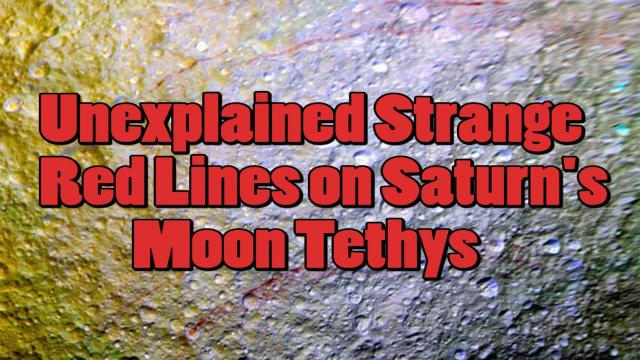 Mysterious Strange Red lines on Saturn's Moon Tethys