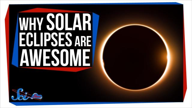 Why Solar Eclipses Are Awesome