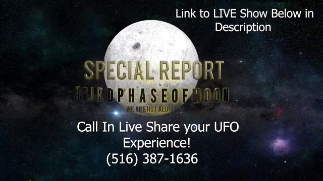 Thirdphaseofmoon Radio LIVE Call in Share your UFO experience 516-387-1636