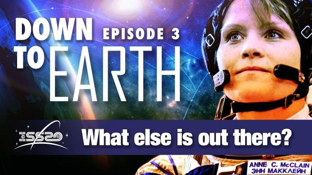 Down to Earth – What Else is Out There?