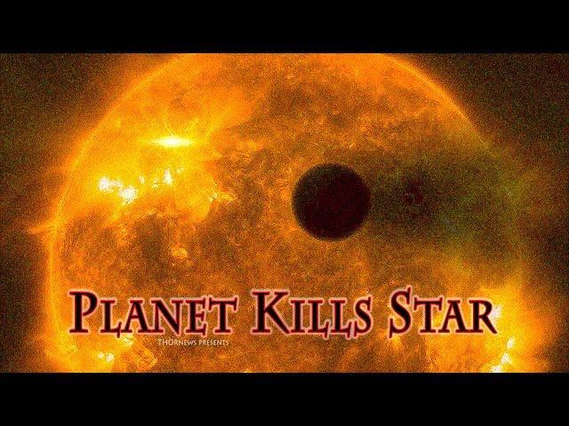 Planet Kills Star