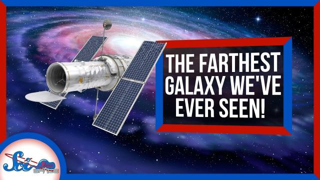 The Farthest Galaxy We've Ever Seen!   SciShow News