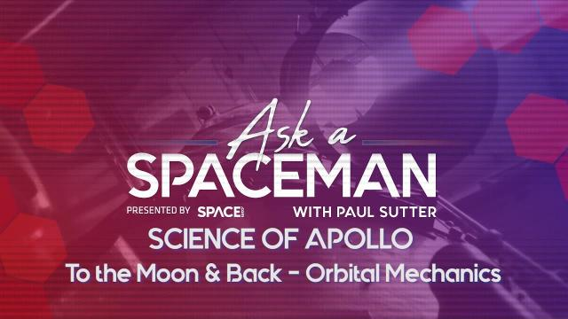 Getting to the Moon and Back - 'Ask A Spacemen: Science of Apollo'
