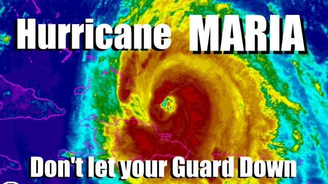 Hurricane Maria Update - Don't Let Your Guard Down
