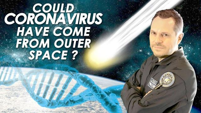 ???? Could Coronavirus Have Come From Outer Space ?  The Panspermia Theory