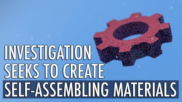Investigation Seeks to Create Self-Assembling Materials