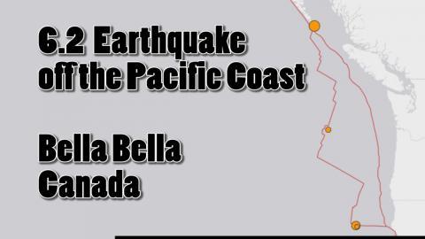 6.2 Earthquake off Pacific Coast, Bella Bella Canada