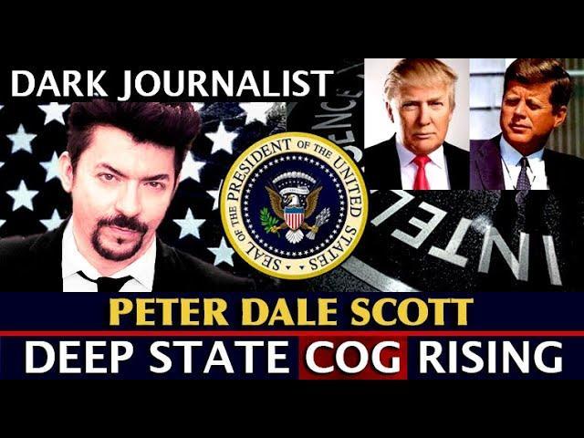 Dark Journalist - Peter Dale Scott: Deep State COG Underworld Rising