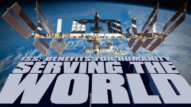 ISS Benefits for Humanity: Serving the World