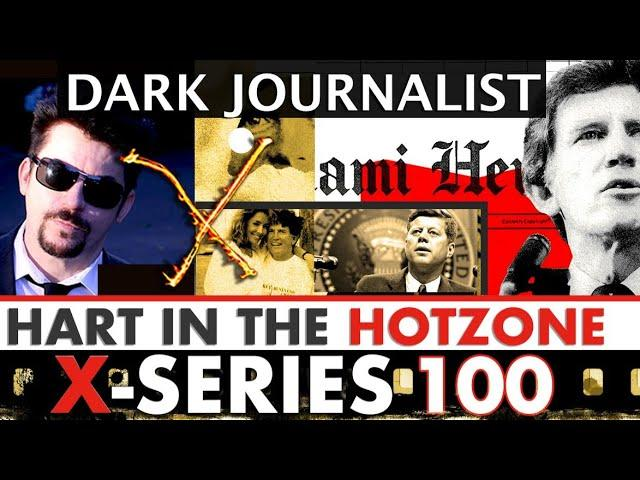 Dark Journalist X-Series 100 Hart In The HotZone: Atlantis/BImini Op And COG Deep State!
