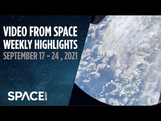 Inspiration4 and Chinese astronauts return to Earth in VFS Weekly highlights
