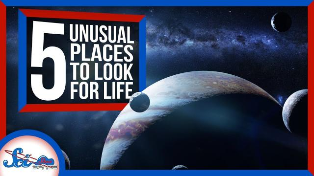 5 Unusual Places to Look for Life   Compilation