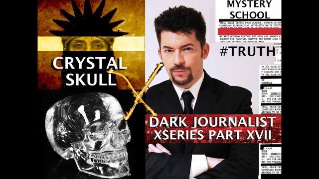DARK JOURNALIST X SERIES XVII: CRYSTAL SKULL AHRIMAN DEATH CULT & MAYAN 8TH SPHERE SHAMAN!