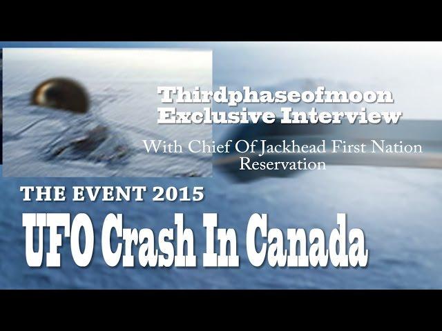 UFO Sightings UFO Crash In Canada!? Chief Of Jackhead Speaks!!! Exclusive Interview 2015