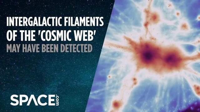 Intergalactic Filaments of the 'Cosmic Web' May Have Been Detected