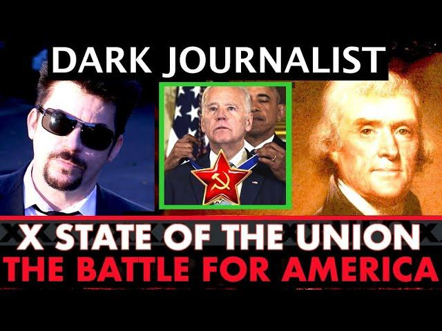 Dark Journalist X-State Of The Union: The Battle For America!