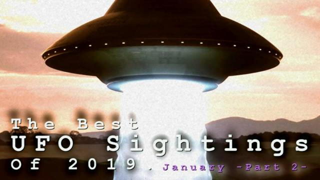 The Best UFO Sightings Of 2019. (January) Part 2. All New Stories!!!