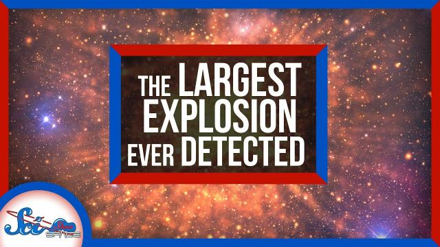 Astronomers Just Discovered the Biggest Explosion Ever