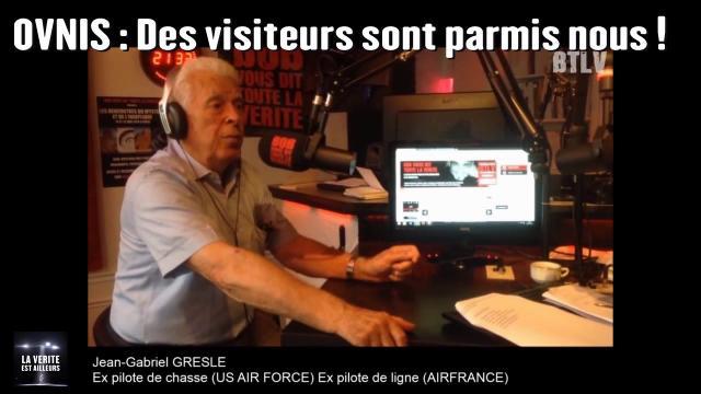 """OVNIS : """"Des visiteurs sont parmi nous"""" - Interview de Jean-Gabriel Greslé par BTLV"""