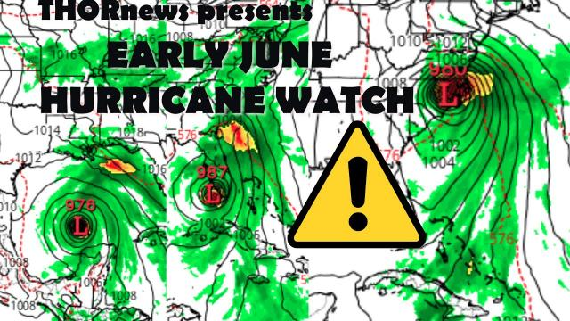 This is an official Early June Hurricane Watch for Gulf & East Coast.
