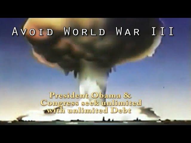 Obama & Congress seek Unlimited War with Unlimited debt