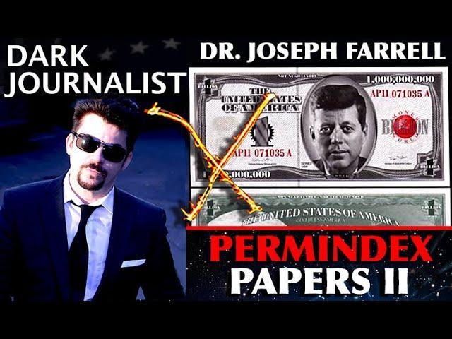 DR. JOSEPH FARRELL: PERMINDEX PAPERS II NASA UFO JFK ASSASSINATION DEEP STATE BEARER BONDS MYSTERY!