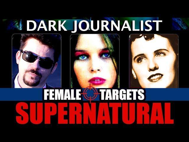 Dark Journalist X-105: Female Targets Supernatural Eugenics Hollywood Mystery!