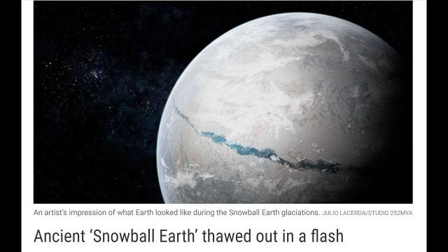 """Snowball Earth"" Melted FAST*. Twice."