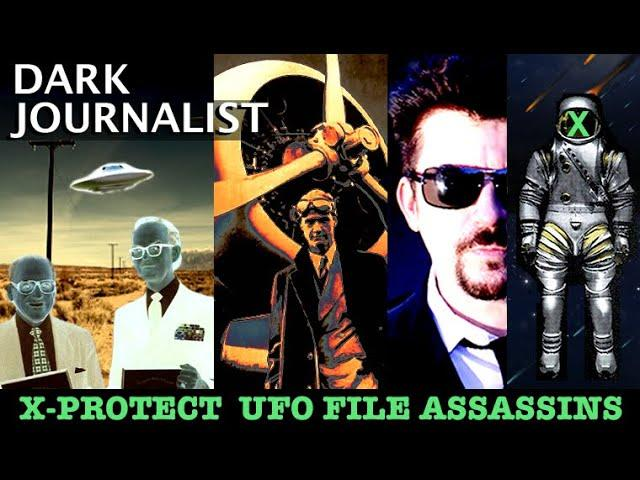Dark Journalist X-Protect UFO File Assassins